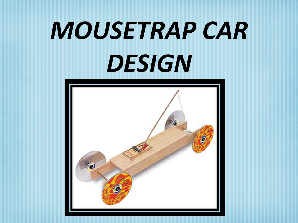 best mouse trap car designs for distance and speed