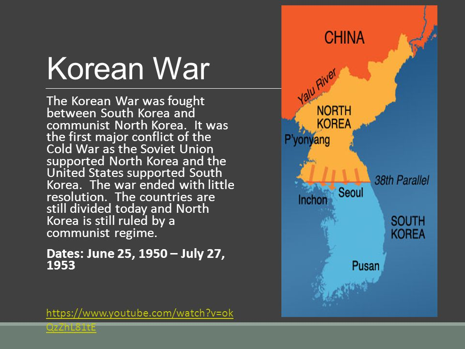 Korean War The Korean War was fought between South Korea and