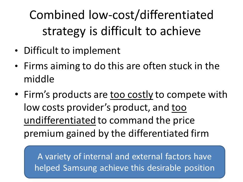 samsung electronics cost and differentiation strategy Samsung marketing strategy is effective because it helped a cost-driven company to change its structure and become an authority manufacturer.