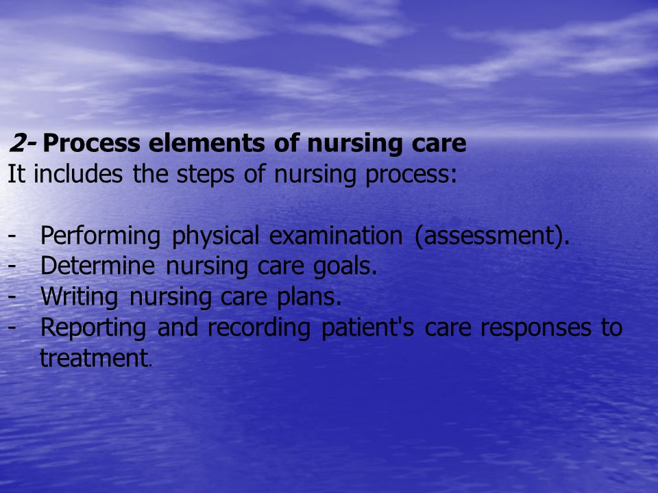 2- Process elements of nursing care