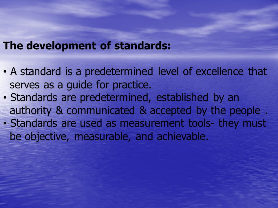 The development of standards: