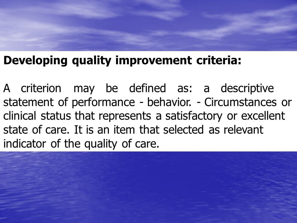 Developing quality improvement criteria:
