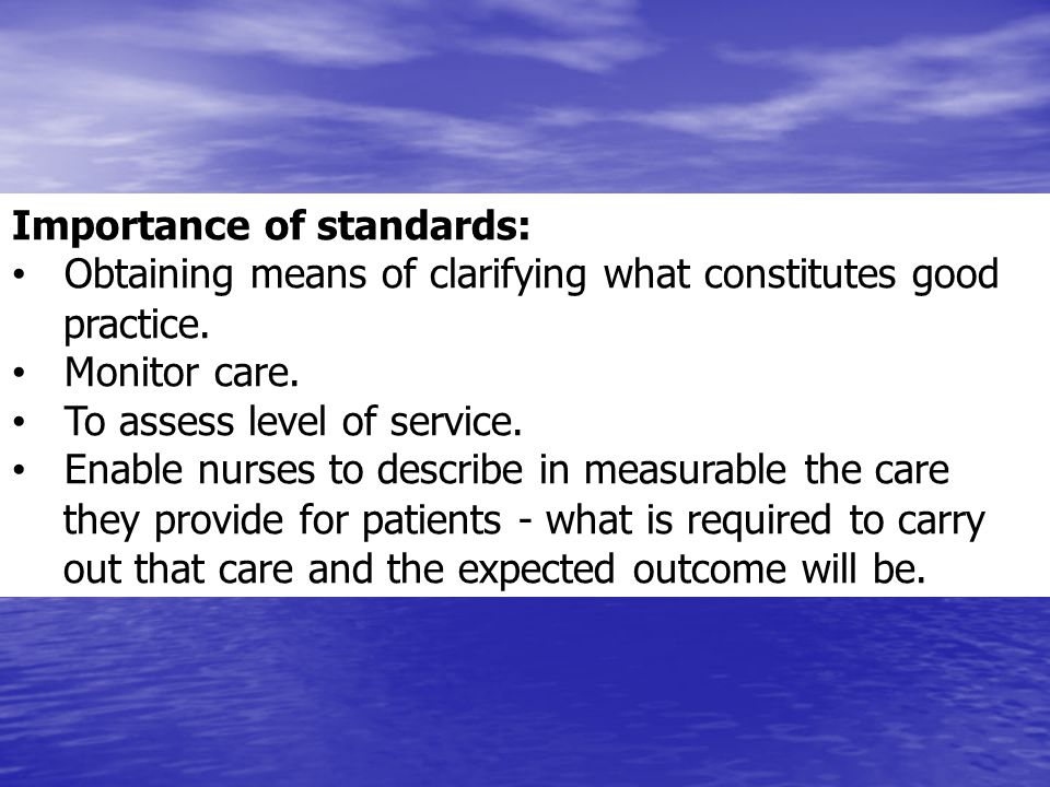 Importance of standards: