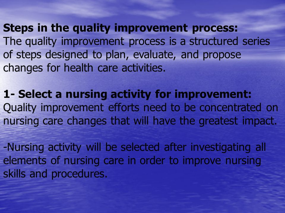Steps in the quality improvement process:
