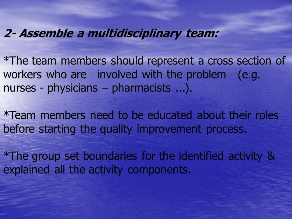 2- Assemble a multidisciplinary team: