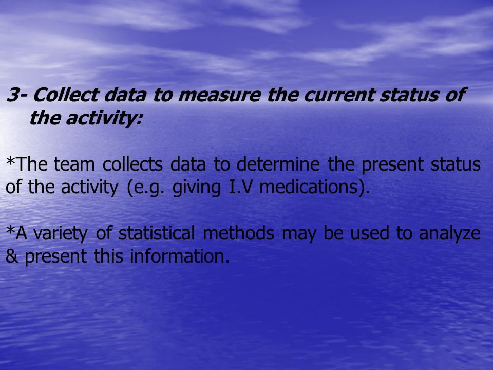3- Collect data to measure the current status of