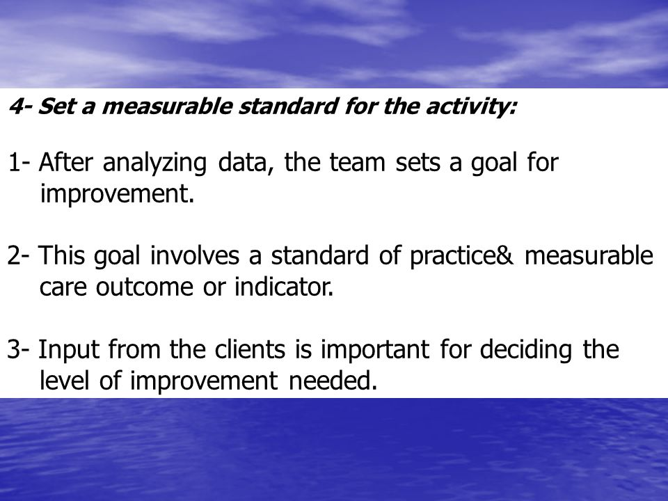 1- After analyzing data, the team sets a goal for improvement.