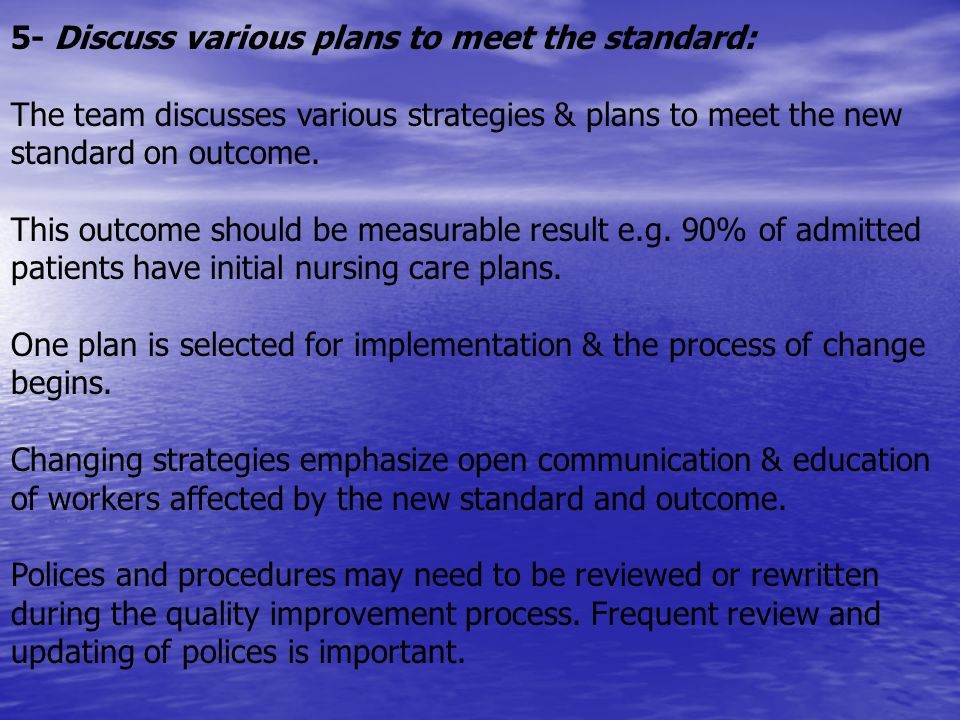 5- Discuss various plans to meet the standard: