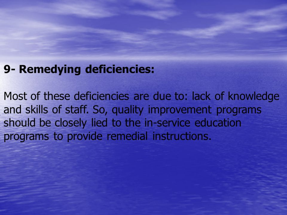9- Remedying deficiencies: