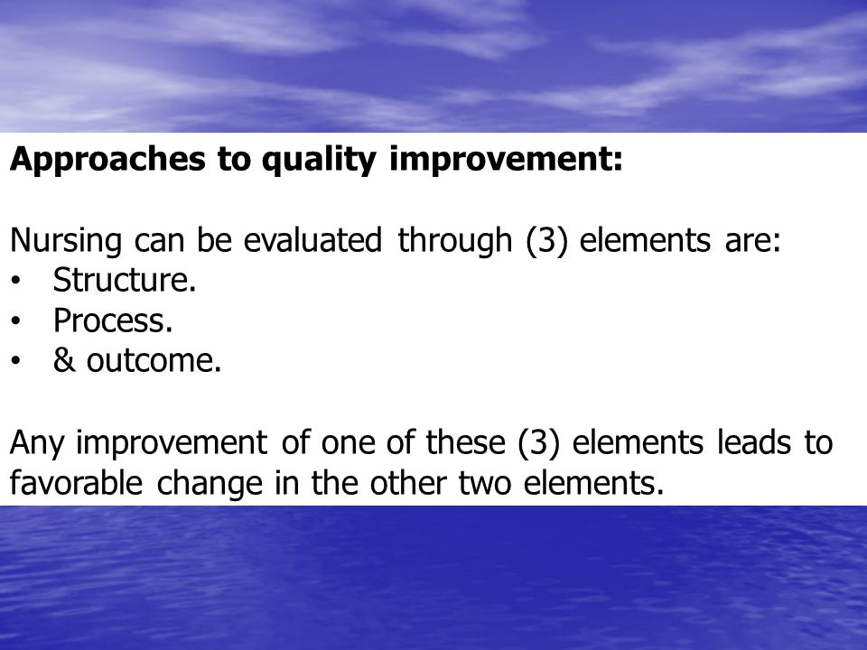 Approaches to quality improvement: