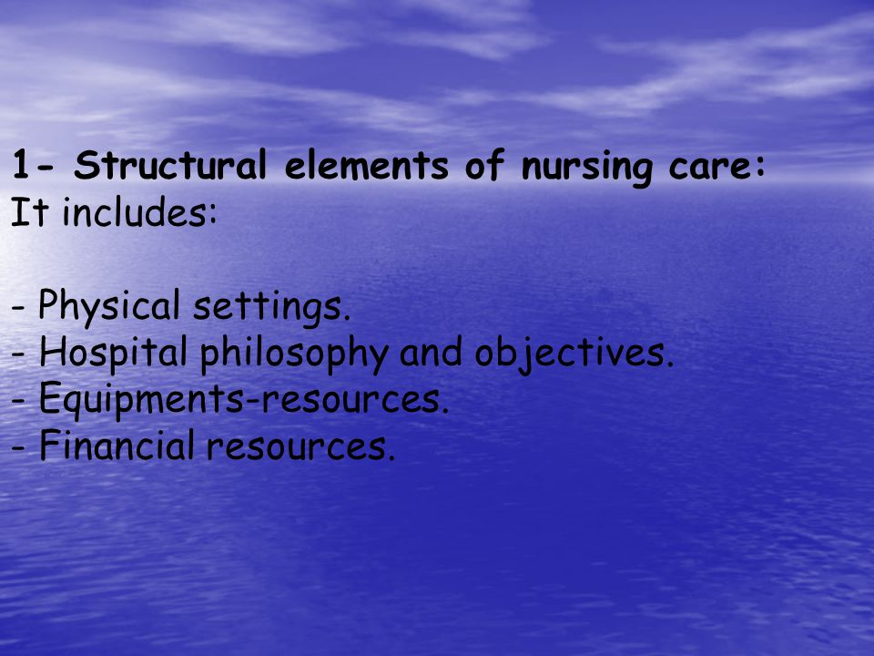 1- Structural elements of nursing care:
