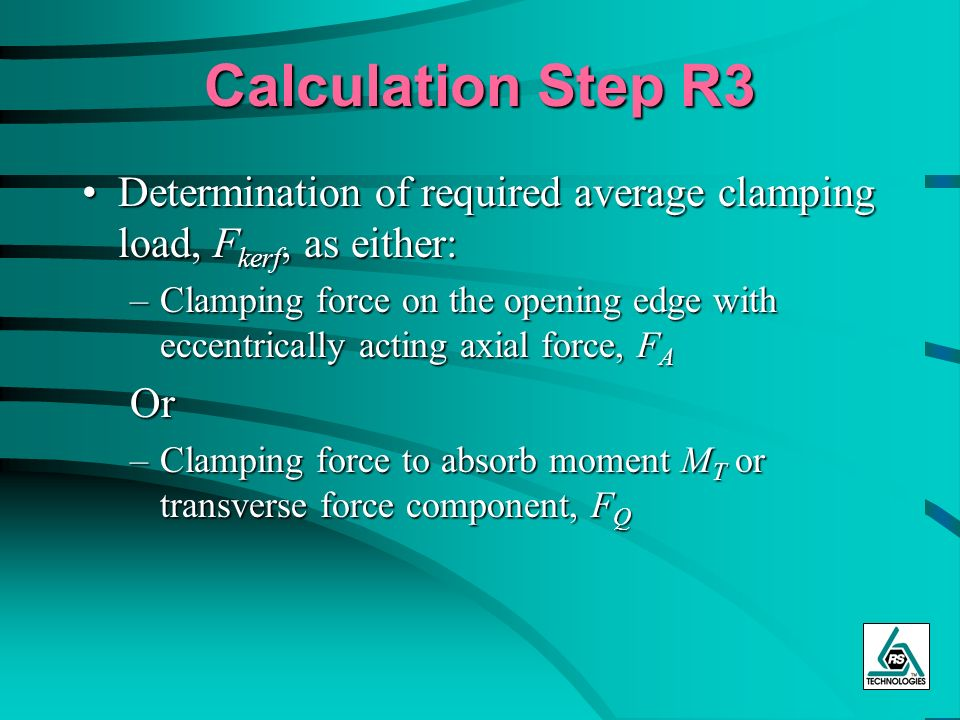 Calculation Step R3 Determination of required average clamping load, Fkerf, as either: