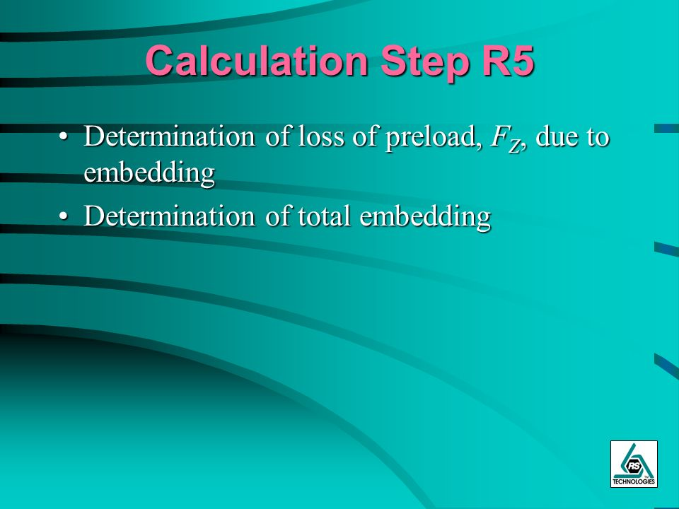 Calculation Step R5 Determination of loss of preload, FZ, due to embedding.