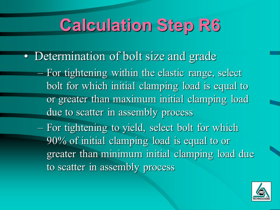 Calculation Step R6 Determination of bolt size and grade