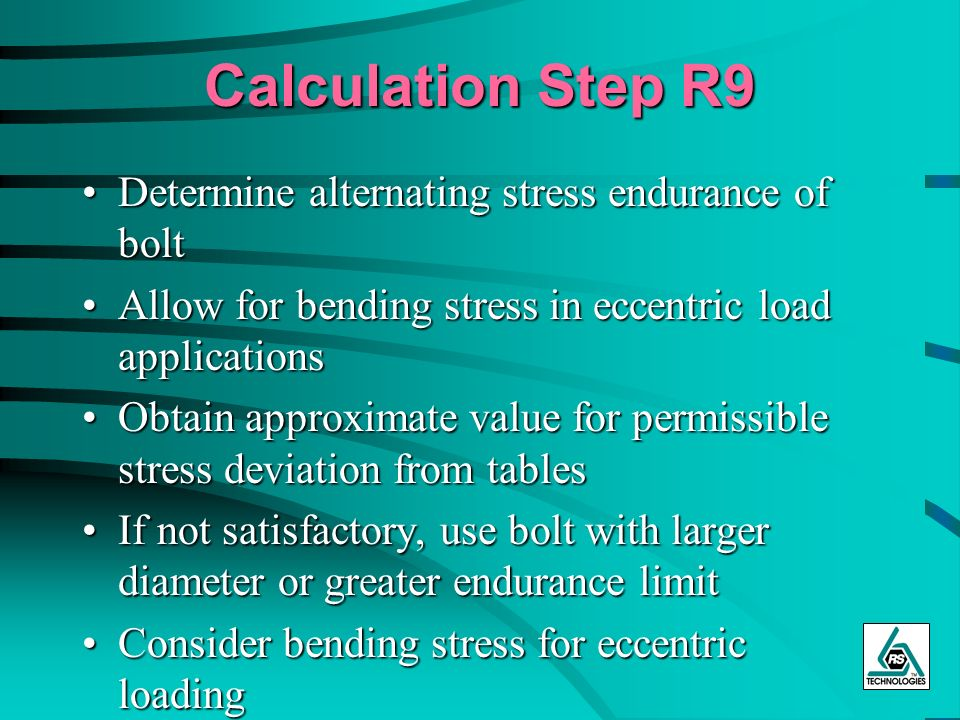 Calculation Step R9 Determine alternating stress endurance of bolt