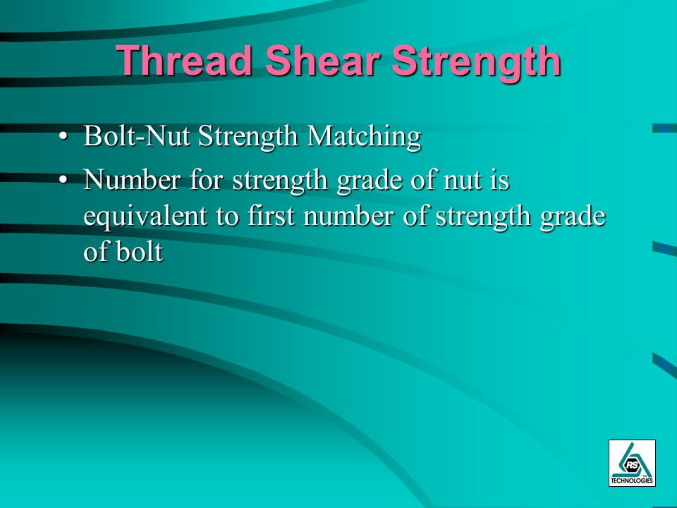 Thread Shear Strength Bolt-Nut Strength Matching