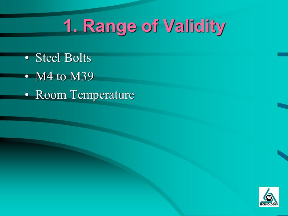 1. Range of Validity Steel Bolts M4 to M39 Room Temperature