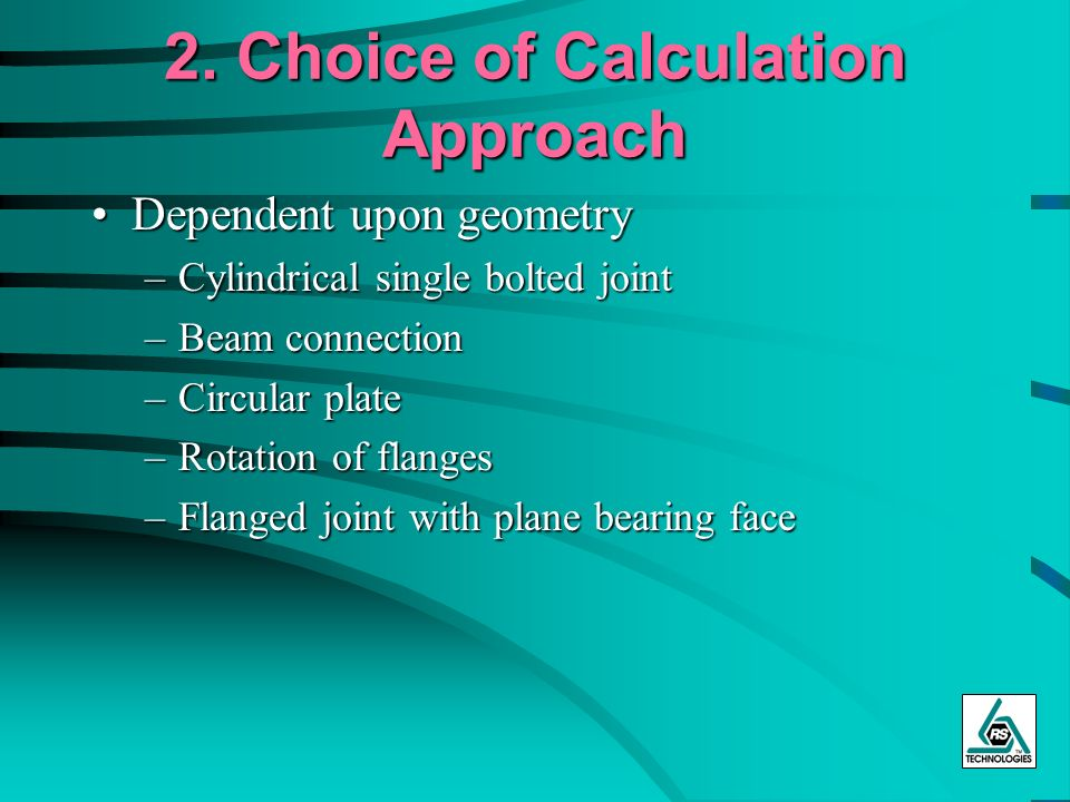 2. Choice of Calculation Approach