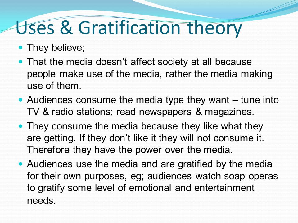 uses and gratification theory Uses and gratifications theory in the 21st century thomas e ruggiero communications department university of texas at el paso some mass communications scholars have.