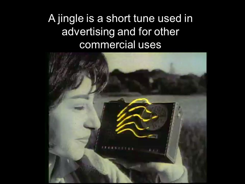 A jingle is a short tune used in advertising and for other commercial uses