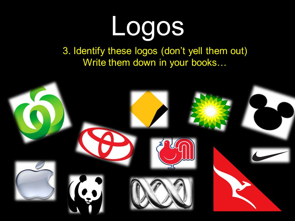 Logos 3. Identify these logos (don't yell them out)