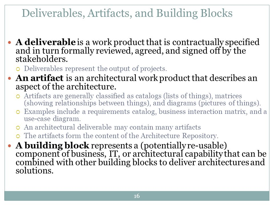 Deliverables, Artifacts, and Building Blocks