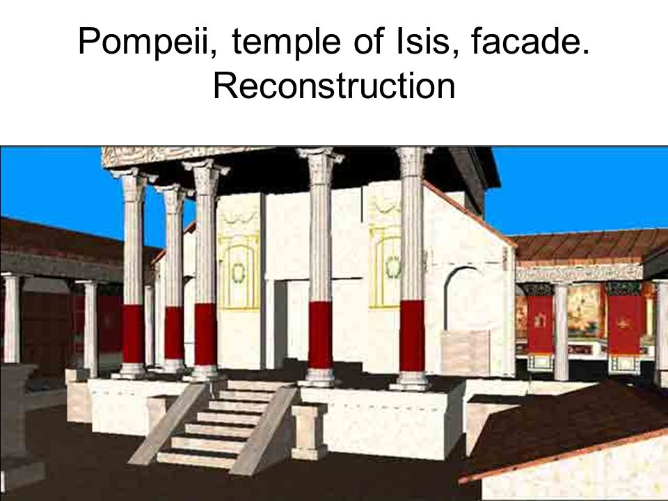 Pompeii, temple of Isis, facade. Reconstruction