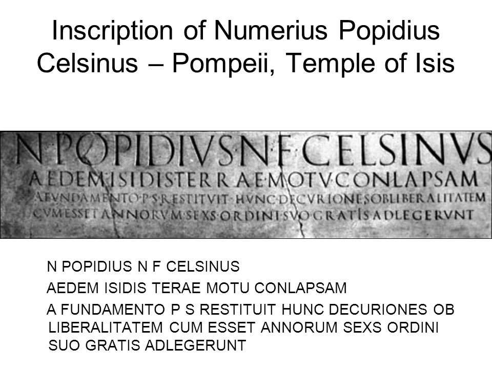Inscription of Numerius Popidius Celsinus – Pompeii, Temple of Isis