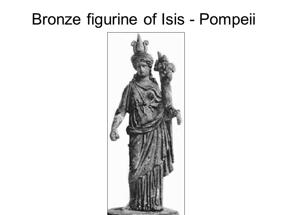 Bronze figurine of Isis - Pompeii