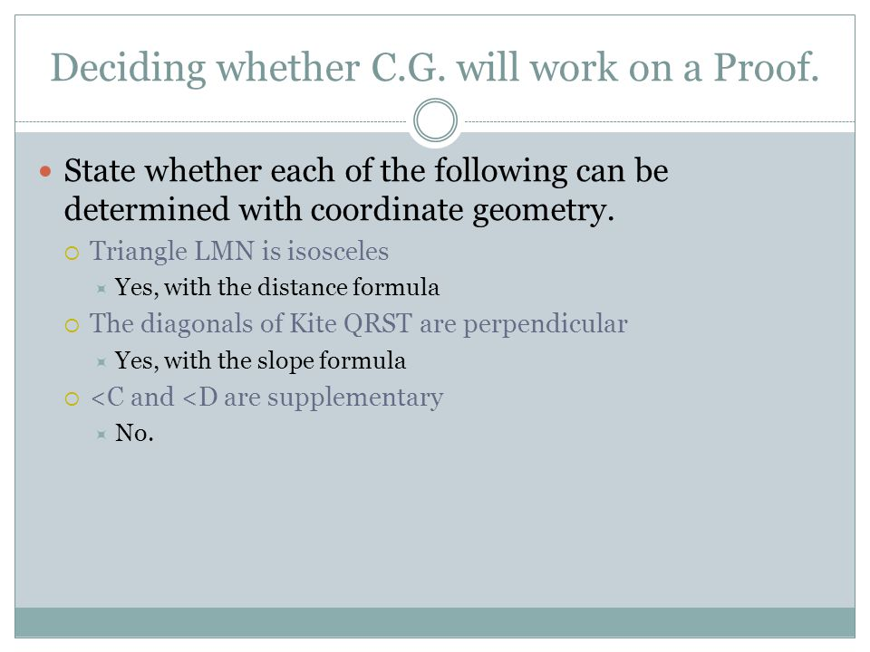 Deciding whether C.G. will work on a Proof.