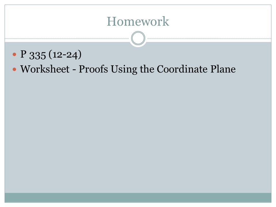 Homework P 335 (12-24) Worksheet - Proofs Using the Coordinate Plane