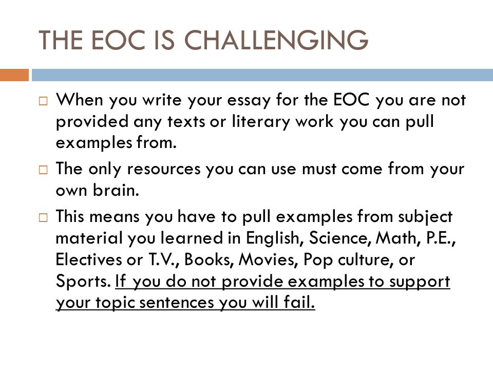 Expository Essay Purpose To Inform  Ppt Video Online Download The Eoc Is Challenging When You Write Your Essay For The Eoc You Are Not  Provided