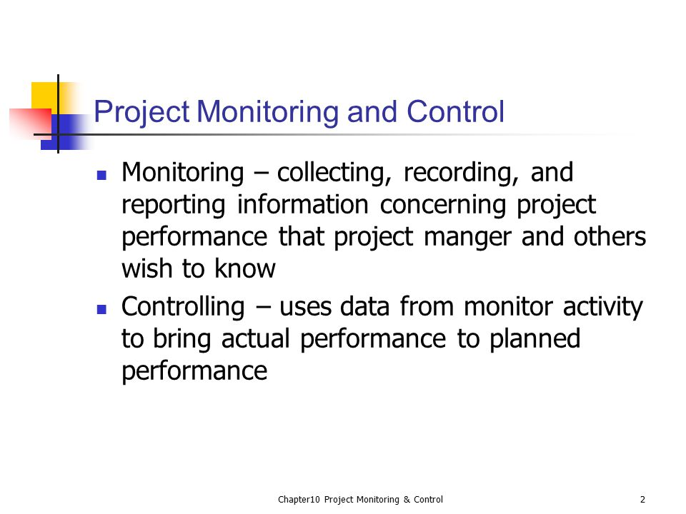 """project monitoring and control According to the project management body of knowledge (pmbok), """"the monitoring and control process group consists of those processes performed to observe pro."""