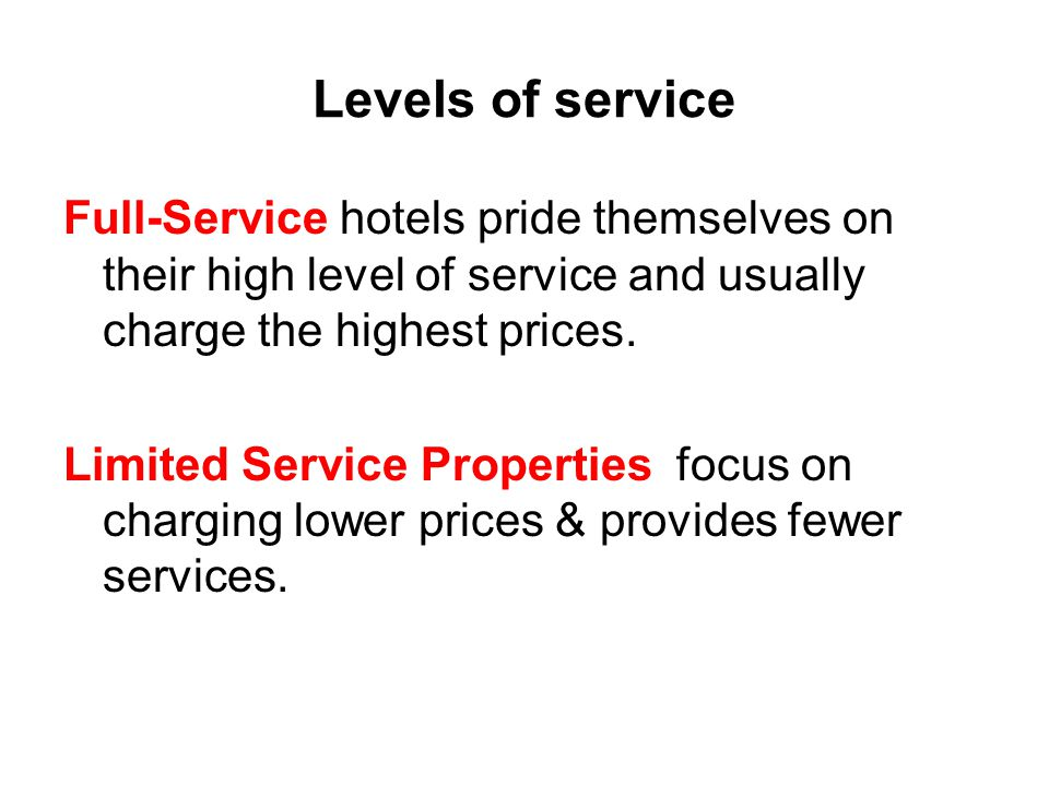 Levels Of Service Full Hotels Pride Themselves On Their High Level And