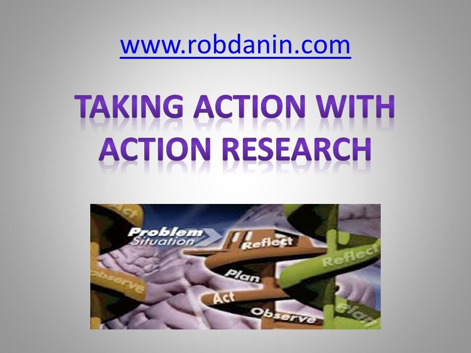 Taking action with Action Research
