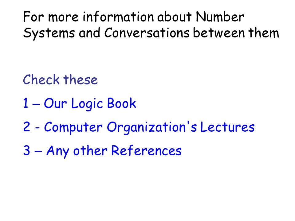 For more information about Number Systems and Conversations between them