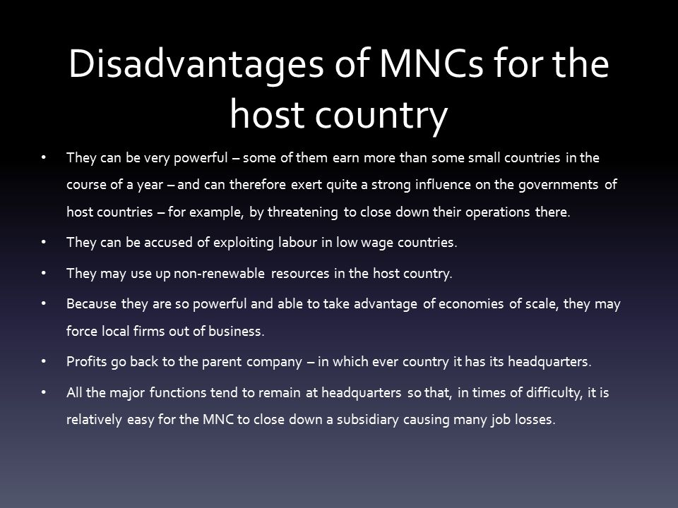 advantages and disadvantages of mnc The advantages of decentralization many companies like to be centralized,  there can be many advantages to decentralization too, if done right.
