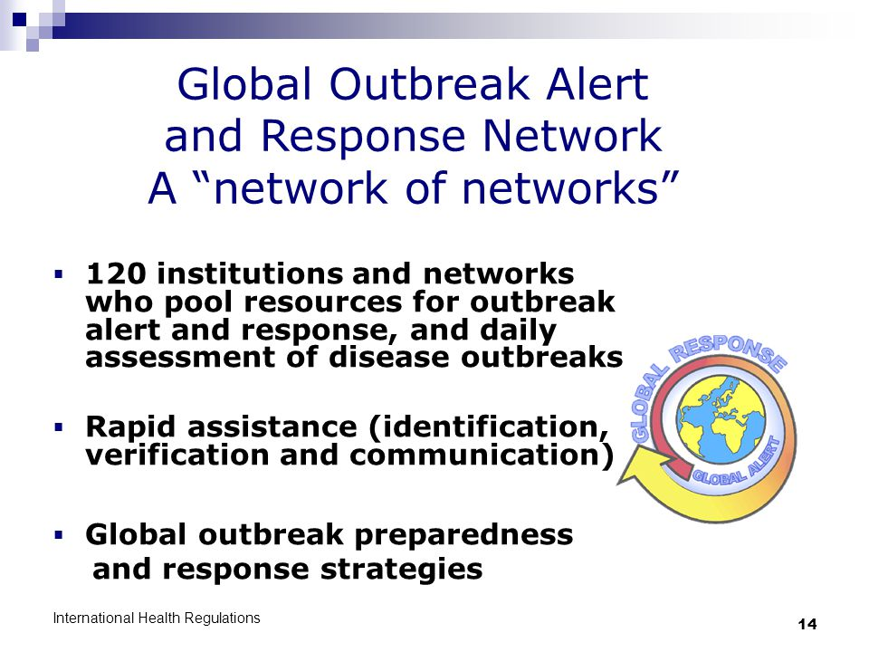 Global Outbreak Alert and Response Network A network of networks