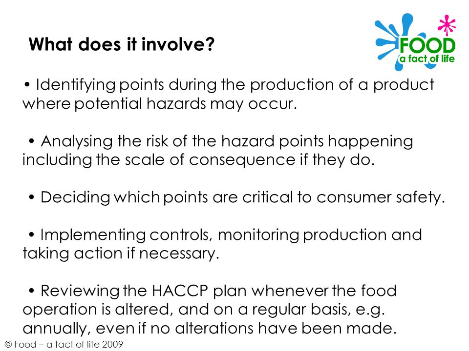 What does it involve • Identifying points during the production of a product where potential hazards may occur.