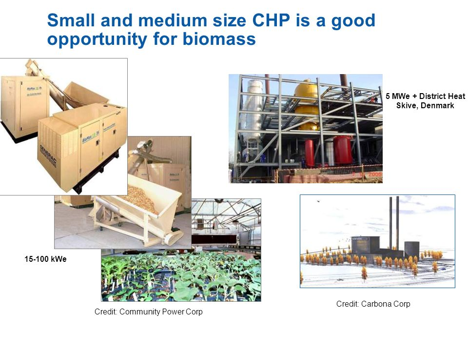 Small and medium size CHP is a good opportunity for biomass