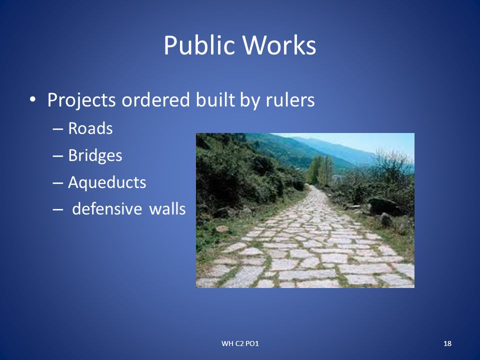 Public Works Projects ordered built by rulers Roads Bridges Aqueducts