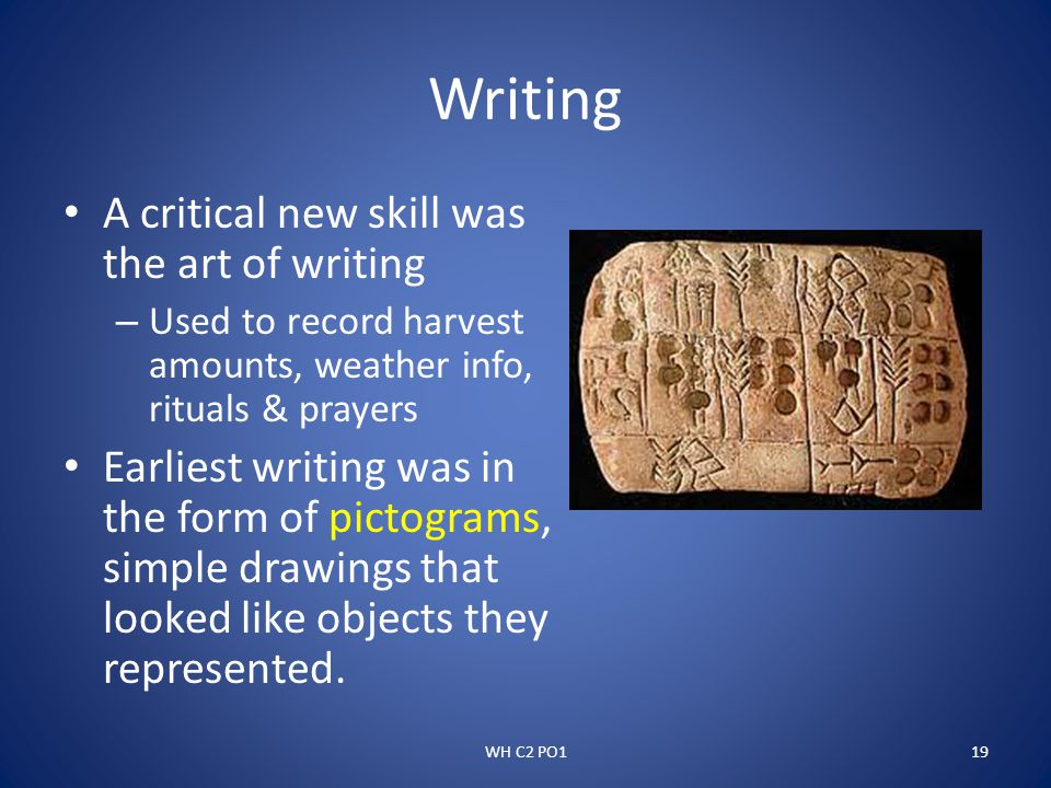 Writing A critical new skill was the art of writing