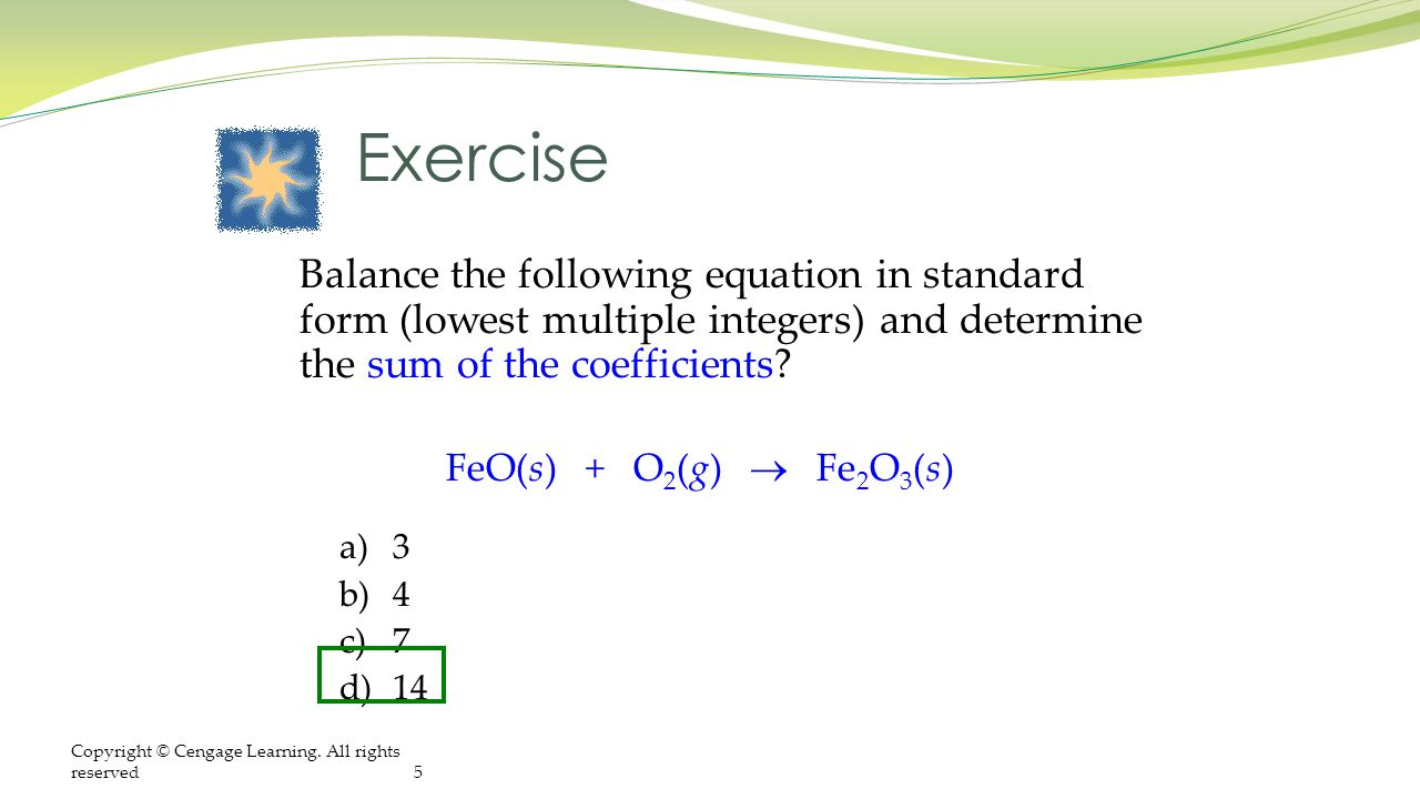Balance chemical equations by following these steps ppt video exercise balance the following equation in standard form lowest multiple integers and determine the falaconquin