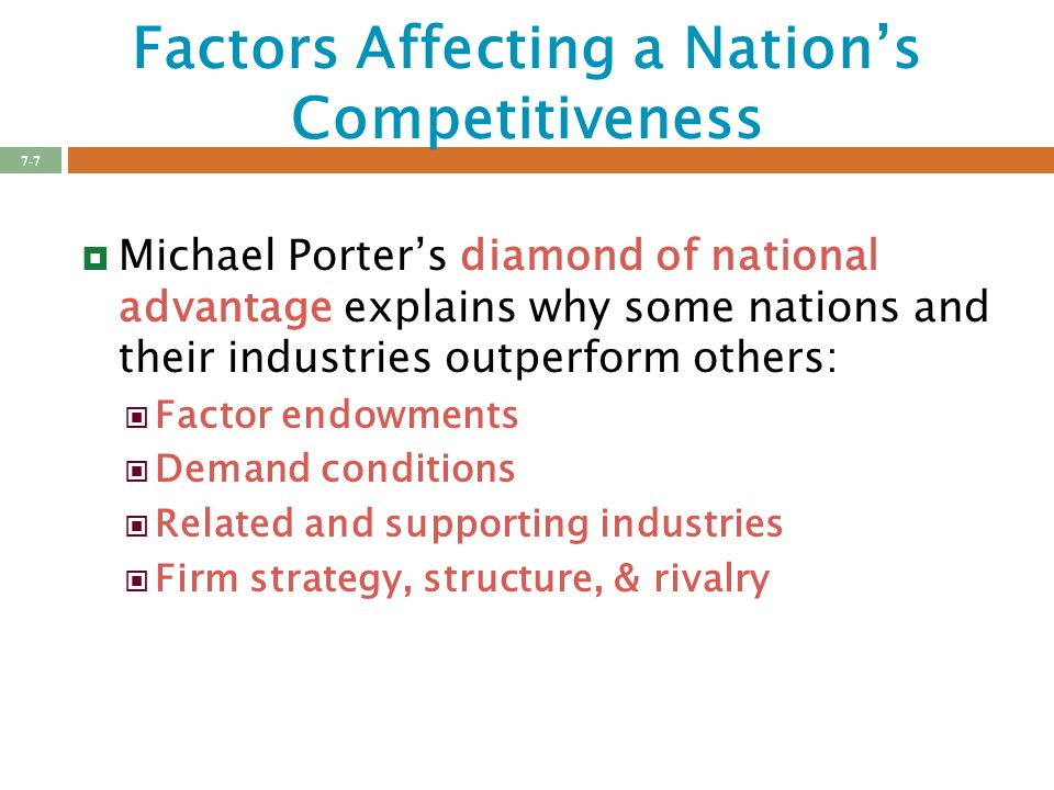 a nation's competitiveness depends on the A nation's competitiveness depends on the capacity of its industry to innovate and upgrade companies gain advantage against the world's best competitors because of pressure and challenge they benefit from having strong domestic rivals, aggressive home-based suppliers, and demanding local customers.