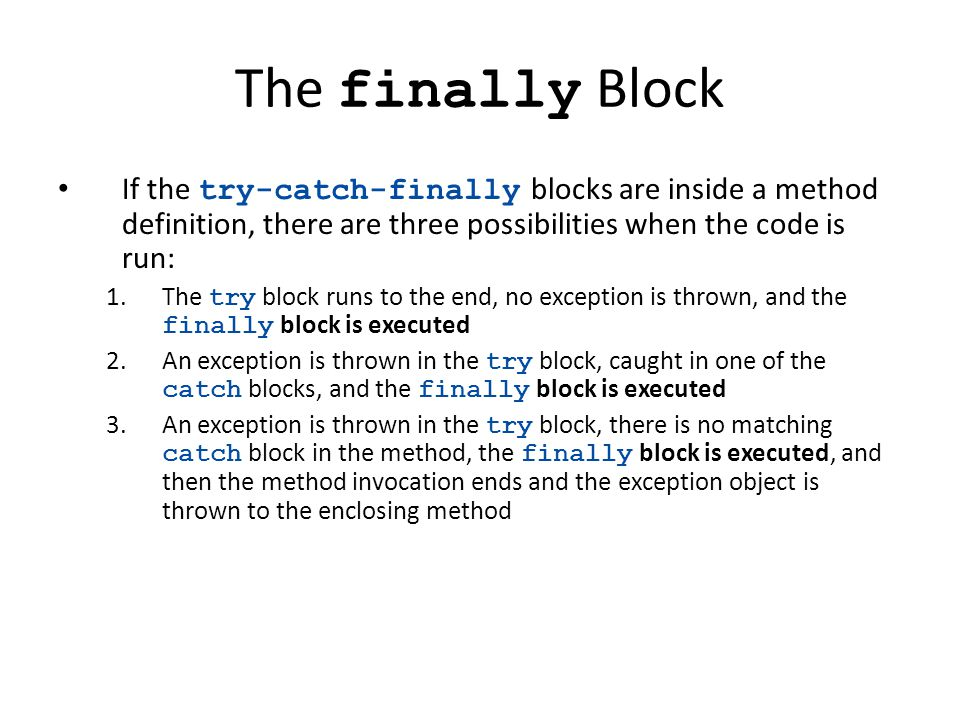 The Finally Block If The Try Catch Finally Blocks Are Inside A Method  Definition