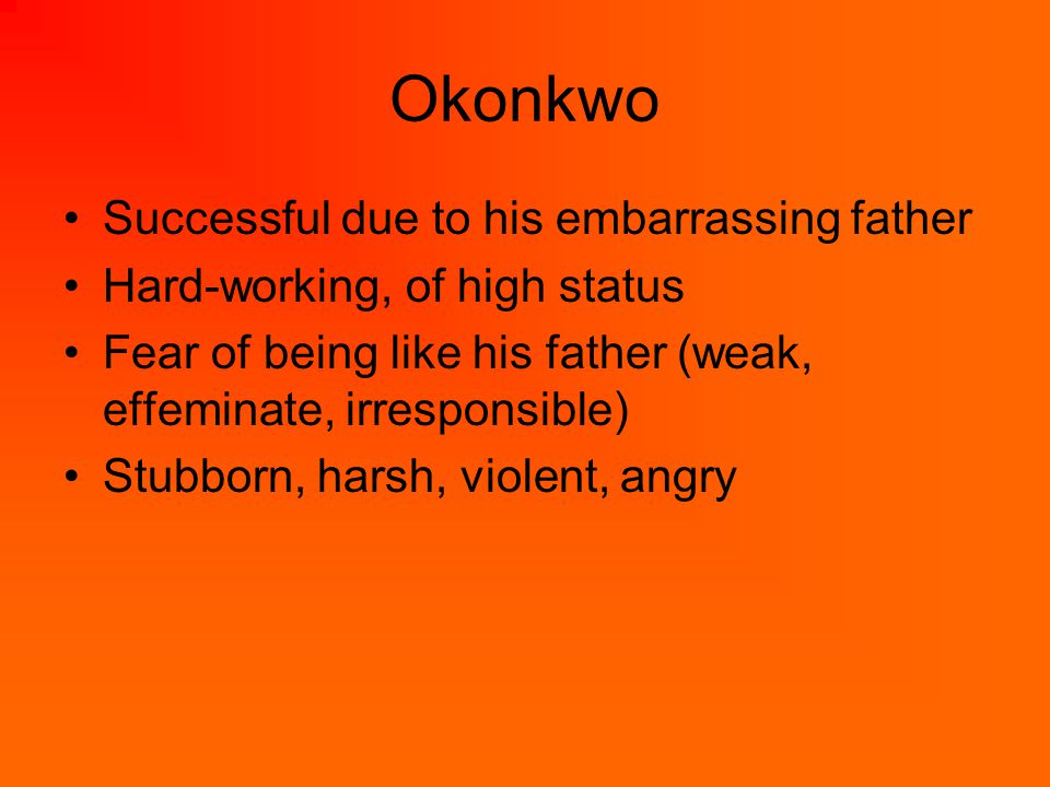 Okonkwo Successful due to his embarrassing father