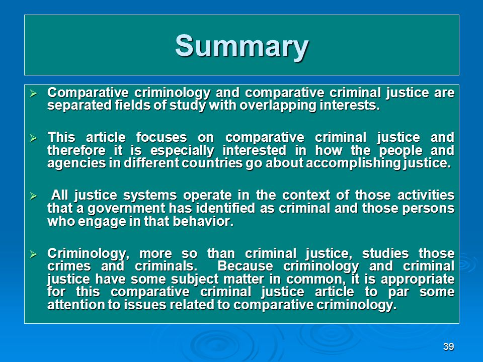 criminal justice comparative different countries essay Comparative criminal justice- investigations and evaluation of national systems of justice relative to other countries, cultures, and institutions comparative criminology comparative criminology- comparison of causes and correlates of crime in two or more countries or cultures.