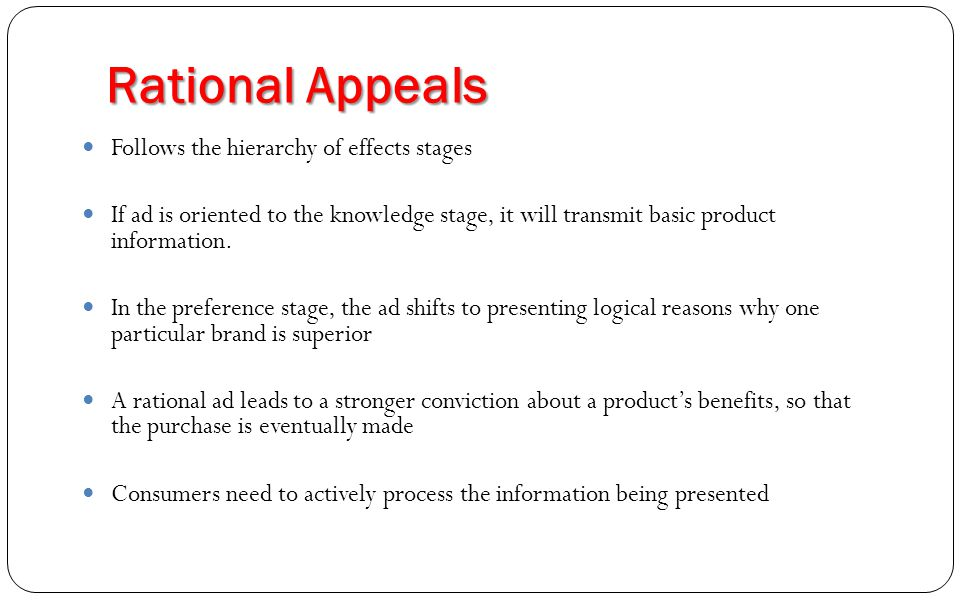 a rational appeal in advertising How consumers perceives rational versus emotional ads this study is a   positive attitudes toward ads built on rational appeals, rather than emotional.