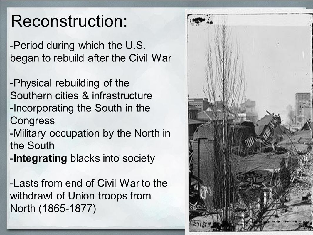 reconstruction of the south after the Reconstruction: north and south - document overview william a dunning explains the failure of reconstruction in terms of corruption and failure of governments.