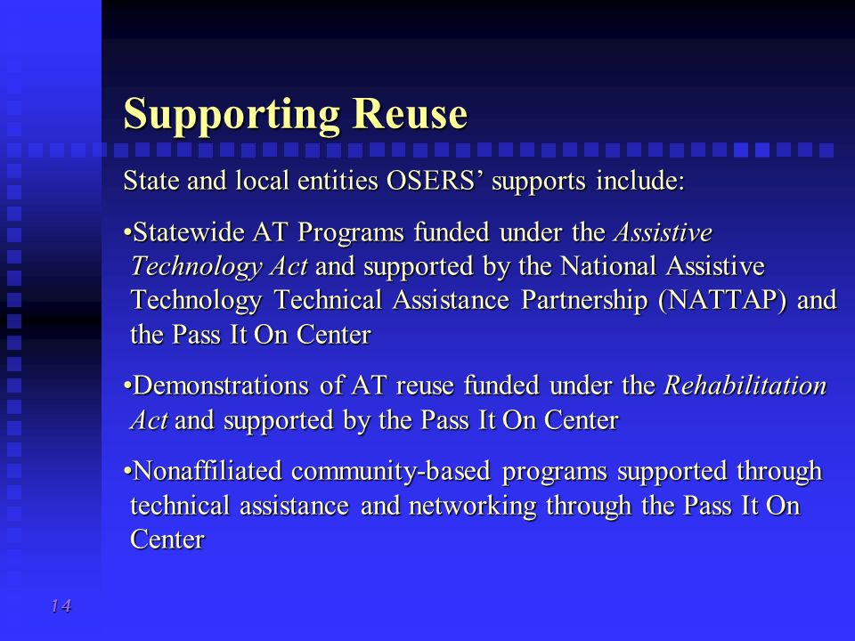 Supporting Reuse State and local entities OSERS' supports include: